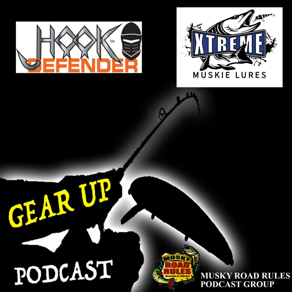 gear up podcast hook defender and xtreme muskie